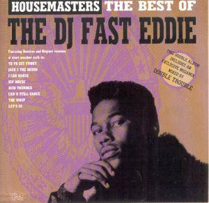 Cover - Fast Eddie: Housemasters - The Best Of The DJ Fast Eddie