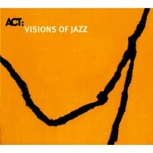 Cover - Heinz Sauer & Michael Wollny: Act: Visions Of Jazz