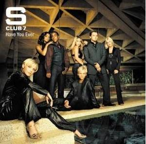 S Club 7: Have You Ever - Cover