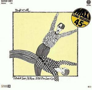 "Soft Cell: Tainted Love / Where Did Our Love Go (12"") - Bild 1"