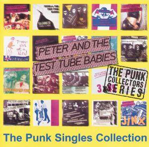 Cover - Peter And The Test Tube Babies: Punk Singles Collection, The
