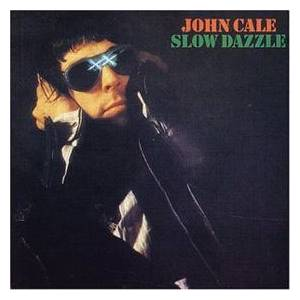 Cover - John Cale: Slow Dazzle