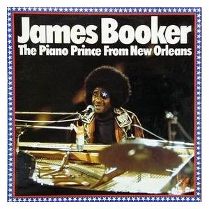 Cover - James Booker: Piano Prince From New Orleans, The
