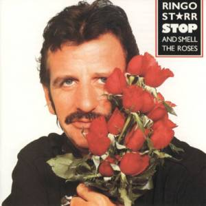 Cover - Ringo Starr: Stop And Smell The Roses