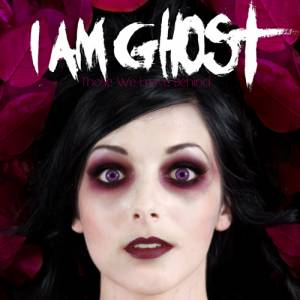Cover - I Am Ghost: Those We Leave Behind