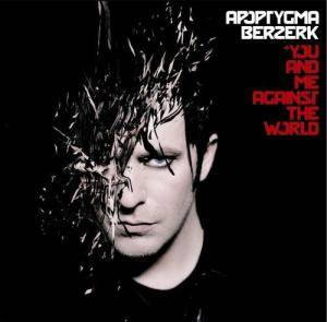 Apoptygma Berzerk: You And Me Against The World - Cover