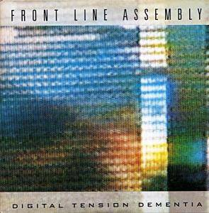Front Line Assembly: Digital Tension Dementia - Cover