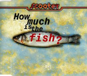 Scooter: How Much Is The Fish? - Cover