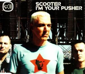 Scooter: I'm Your Pusher - Cover
