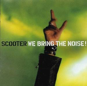Cover - Scooter: We Bring The Noise!