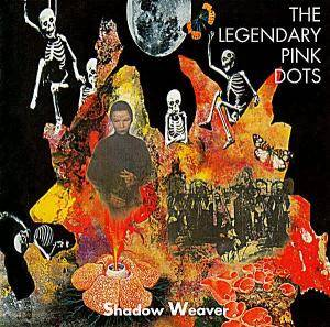 The Legendary Pink Dots: Shadow Weaver - Cover