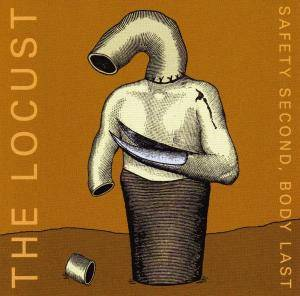 Cover - Locust, The: Safety Second, Body Last