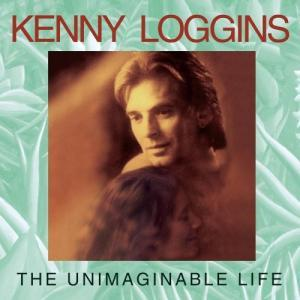 Kenny Loggins: Unimaginable Life, The - Cover