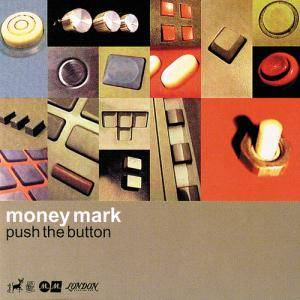 Money Mark: Push The Button - Cover