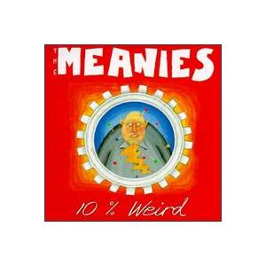 Cover - Meanies, The: 10% Weird