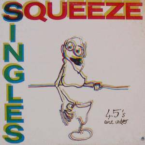 Squeeze: Singles 45's And Under - Cover