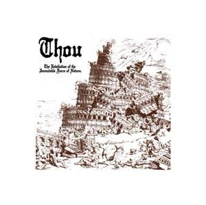 Cover - Thou: Retaliation Of The Immutable Force Of Nature, The