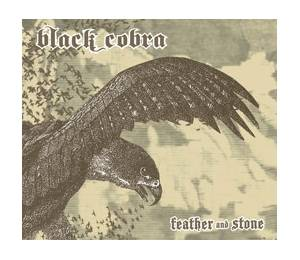 Black Cobra: Feather And Stone - Cover