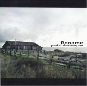 Cover - Rename: You Don't Deserve My Love