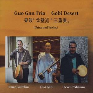 Guo Gan Trio: Gobi Desert (China And Turkey) - Cover