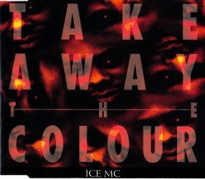 Ice MC: Take Away The Colour - Cover
