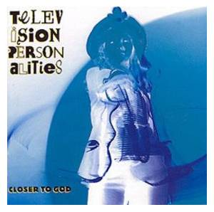 Cover - Television Personalities: Closer To God
