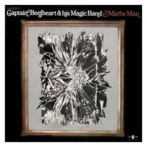 Cover - Captain Beefheart And His Magic Band: Mirror Man