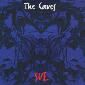 Cover - Caves, The: Sue