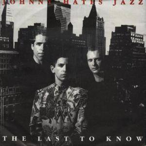Cover - Johnny Hates Jazz: Last To Know, The