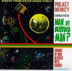 Cover - Man or Astro-Man?: Project Infinity