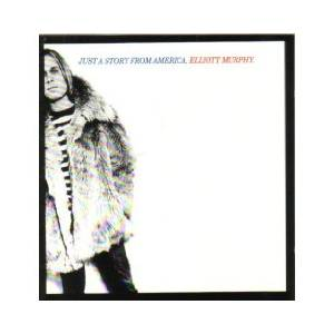 Cover - Elliott Murphy: Just A Story From America