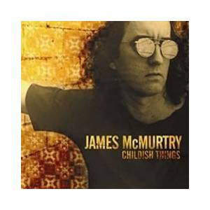Cover - James McMurtry: Childish Things