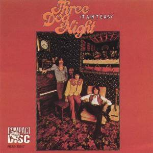 Cover - Three Dog Night: It Ain't Easy