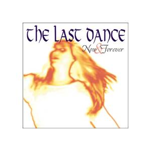 Cover - Last Dance, The: Now & Forever
