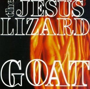 Jesus Lizard, The: Goat - Cover