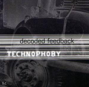 Cover - Decoded Feedback: Technophoby