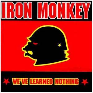 Cover - Iron Monkey: We've Learned Nothing
