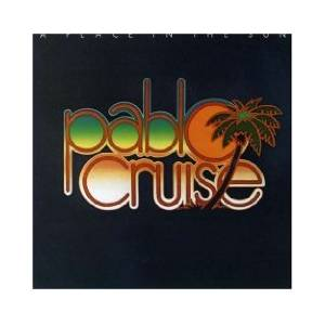 Pablo Cruise: Place In The Sun, A - Cover