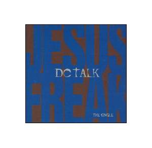 Cover - dc Talk: Jesus Freak - The Single