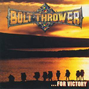 Bolt Thrower: ...For Victory (CD) - Bild 1