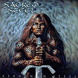 Sacred Steel: Reborn In Steel (CD) - Bild 1
