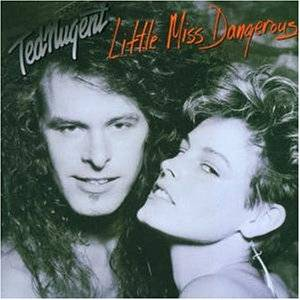 Ted Nugent: Little Miss Dangerous - Cover