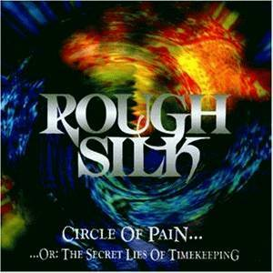 Cover - Rough Silk: Circle Of Pain... Or: The Secret Lies Of Timekeeping