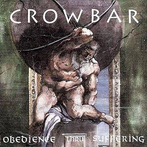Cover - Crowbar: Obedience Thru Suffering