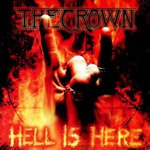 Cover - Crown, The: Hell Is Here