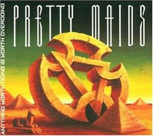 Pretty Maids: Anything Worth Doing Is Worth Overdoing (CD) - Bild 1