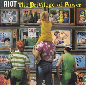 Cover - Riot: Privilege Of Power, The