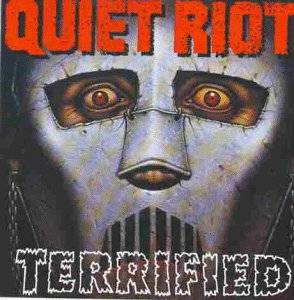 Quiet Riot: Terrified - Cover