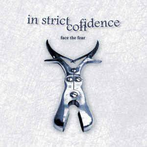 In Strict Confidence: Face The Fear - Cover
