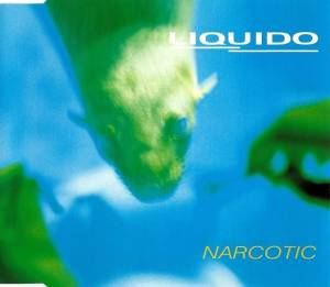 Liquido: Narcotic (Single-CD) - Bild 1